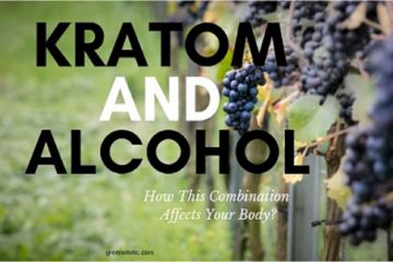 Kratom And Alcohol – How This Combination Affects Your Body?