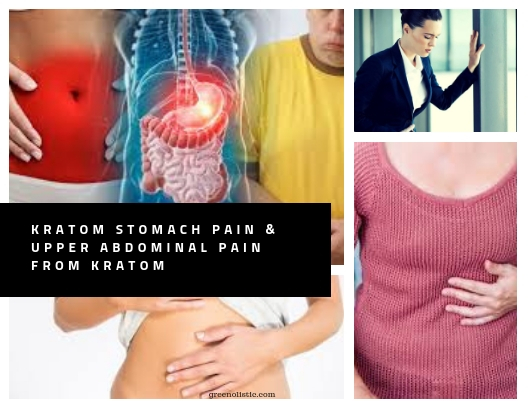 KRATOM STOMACH PAIN & UPPER ABDOMINAL PAIN FROM KRATOM