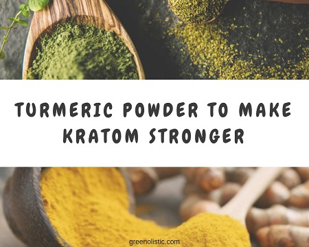 TURMERIC POWDER TO MAKE KRATOM STRONGER