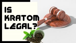 Is Kratom Legal – Current Status In Different Countries & States