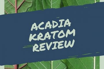 Acadia kratom – An Indepth Review
