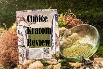 Choice Kratom Review – Types Of Srains Offered By Vendor