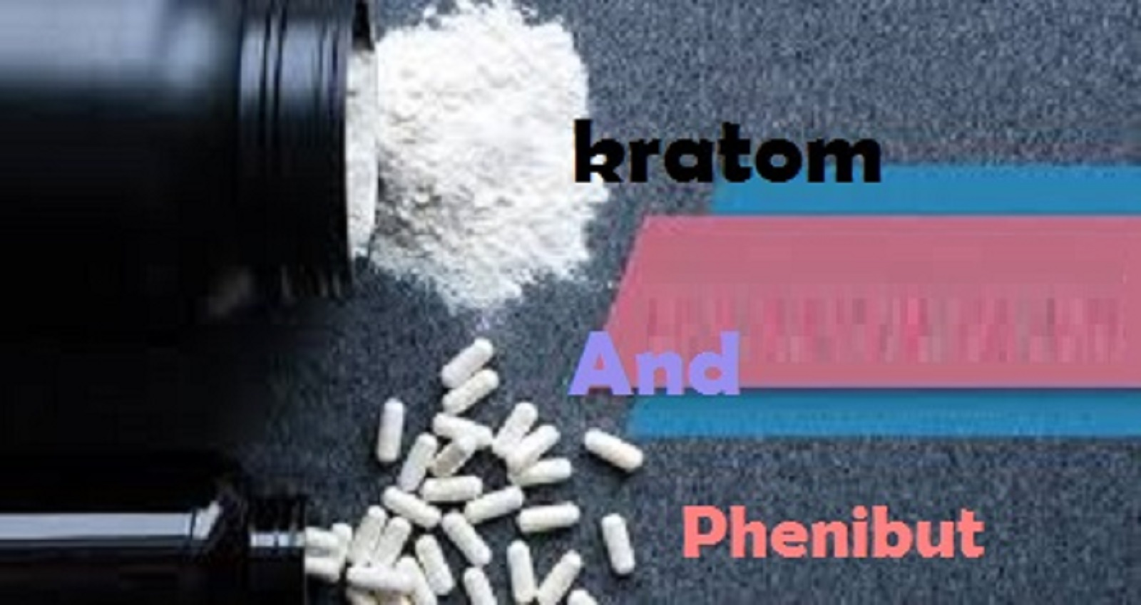Phenibut And Kratom - Enlightening Combo Facts And Guidelines
